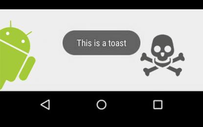 Ecco il primo malware per Android che sfrutta i messaggi Toast